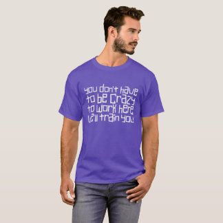 """""""Crazy"""" T-Shirt"""