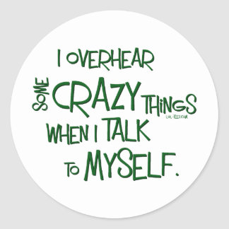 Crazy Talk Classic Round Sticker