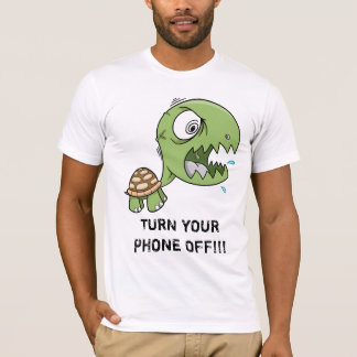 """Crazy Turtle """"TURN YOUR PHONE OFF"""" shirt"""