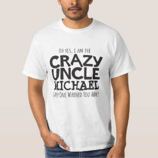 Crazy Uncle named black typographic slogan t-shirt