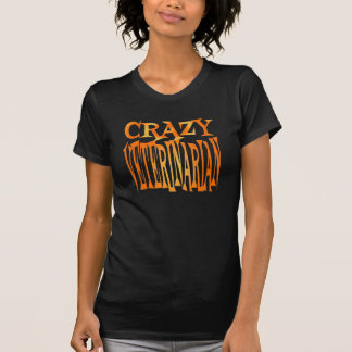 Crazy Veterinarian T-Shirt
