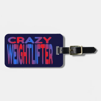 Crazy Weightlifter Luggage Tag