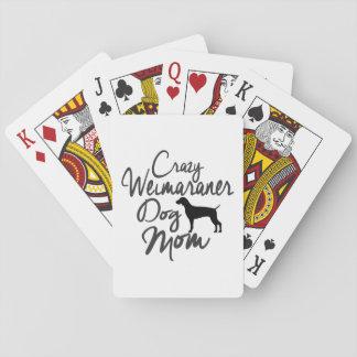 Crazy Weimaraner Dog Mom Playing Cards