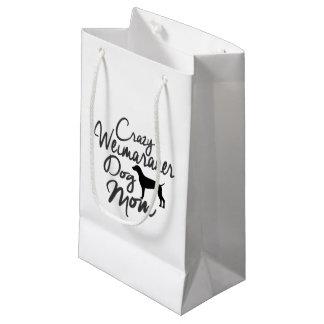 Crazy Weimaraner Dog Mom Small Gift Bag