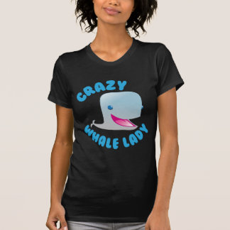 crazy whale lady T-Shirt