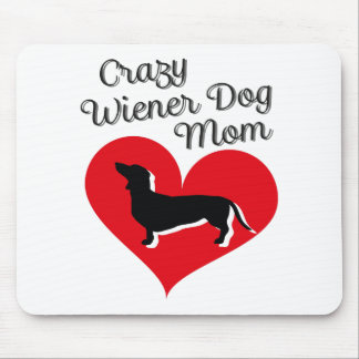 Crazy Wiener Dog Mom I Love my Dachshund Mouse Pad