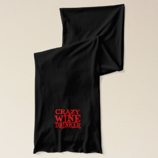 Crazy Wine Drinker Scarf