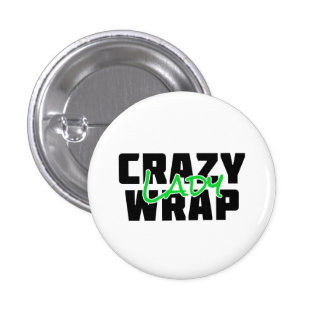 Crazy Wrap Lady - It Works 1 Inch Round Button