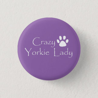 Crazy Yorkie Lady 1 Inch Round Button