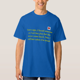 CrazyCrap Years ago, I loved someone T-Shirt
