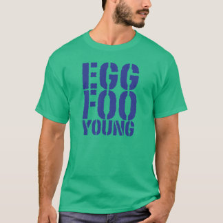 CRAZYFISH egg foo young T-Shirt