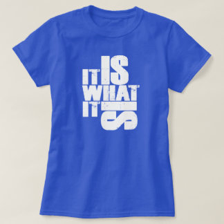 CRAZYFISH it is what it is T-Shirt