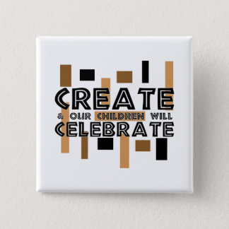 Create and our children will celebrate 2 inch square button