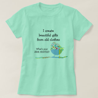 Create Beautiful Gifts Side Hustle T-Shirt