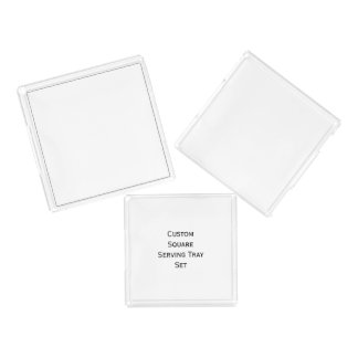 Create Custom Chic Stylish Square Serving Tray Set