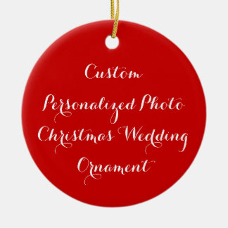 Create Custom Personalized Photo Christmas Wedding Ceramic Ornament