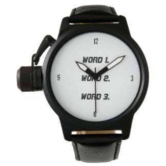 Create custom text simple three words expression wristwatch