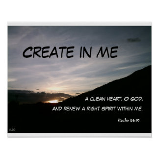 Create in me a clean heart, O God, an... Poster