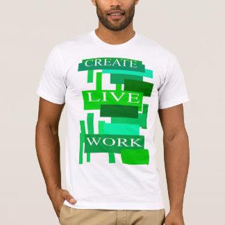 Create Live Work T-Shirt