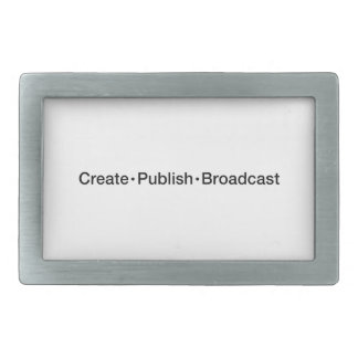 """CREATE  •  PUBLISH  •  BROADCAST"", text, CREATE, Belt Buckle"