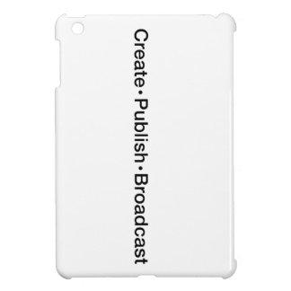 """""""CREATE  •  PUBLISH  •  BROADCAST"""", text, CREATE, iPad Mini Cover"""