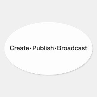 """CREATE  •  PUBLISH  •  BROADCAST"", text, CREATE, Oval Sticker"