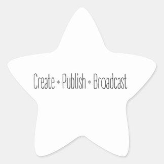 """CREATE  •  PUBLISH  •  BROADCAST"", text, CREATE, Star Sticker"