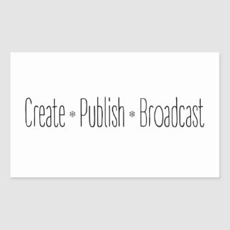 """CREATE  •  PUBLISH  •  BROADCAST"", text, CREATE, Sticker"