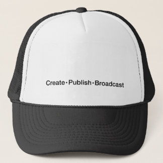 """CREATE  •  PUBLISH  •  BROADCAST"", text, CREATE, Trucker Hat"