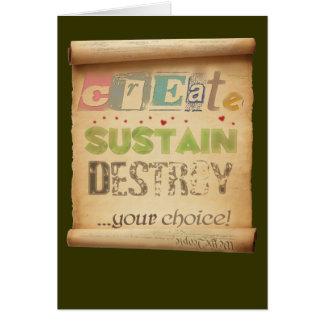 Create, Sustain, Destroy ...Your Choice! Cards