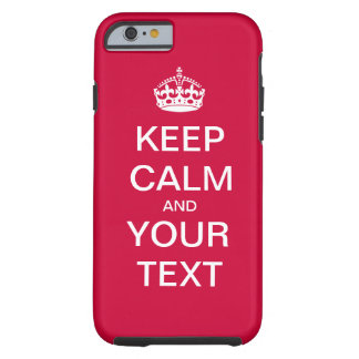 "Create Your Custom Text ""Keep Calm and Carry On""! Tough iPhone 6 Case"