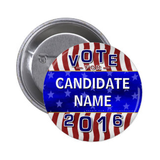 Create Your Own 2016 Presidential Election Name 2 Inch Round Button