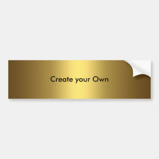 Create your own Bumper Sticker Gold