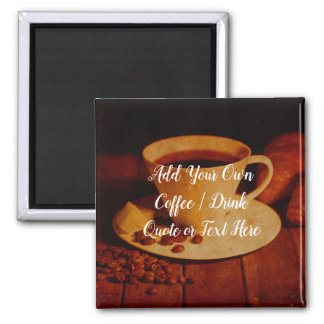 Create your own Coffee Quote or Text Magnet