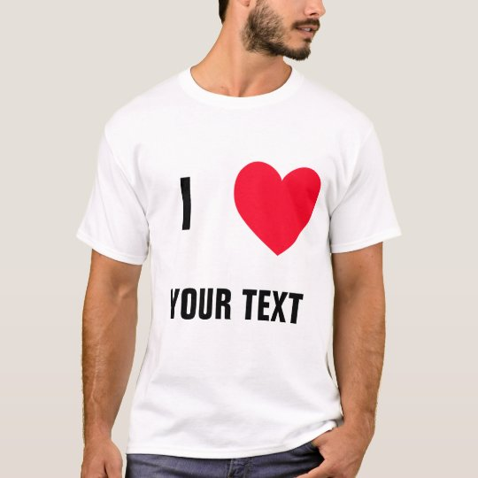 "Create Your Own ""I LOVE (blank)"" Tshirt"