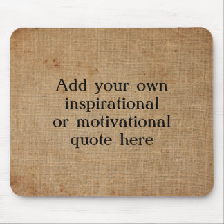 Create your own Inspirational/Motivational quote Mouse Pad