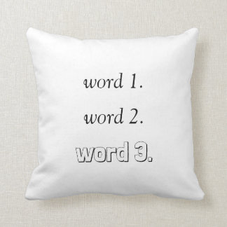 Create your own inspirational text in three words throw pillow