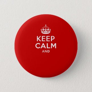 Create your own 'Keep Calm and carry on' crown red 2 Inch Round Button