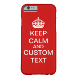 Create Your Own Keep Calm and Carry On Custom Barely There iPhone 6 Case
