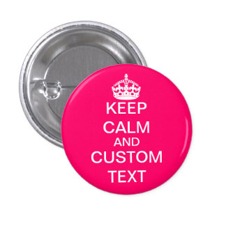 Create Your Own Keep Calm and Carry On Custom Pink 1 Inch Round Button