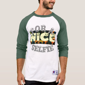Create Your Own Nice Have a Nice Day For a Selfie T-Shirt