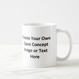 Create Your Own Open Concept Image or Text Here Coffee Mug