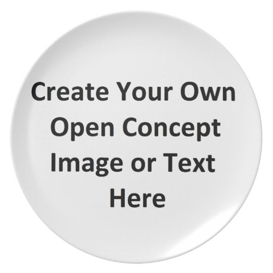 Create Your Own Open Concept Image or Text Here Plate