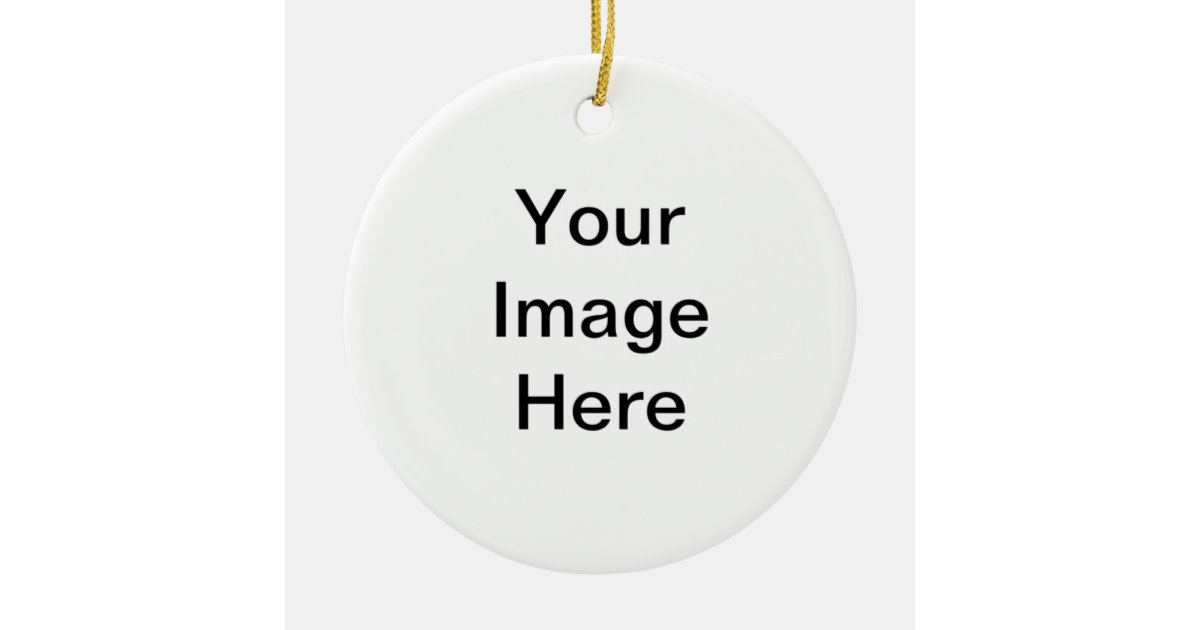 Create your own round ornament zazzle How to make your own ornament