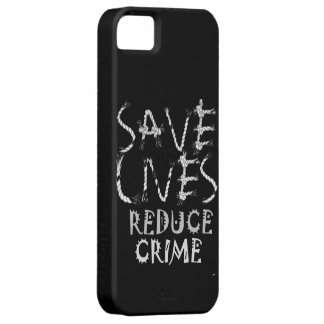 Create your own Save Lives Reduce Crime iPhone 5 Cover