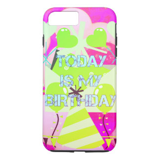 Create Your Own Today is My Birthday iPhone 8 Plus/7 Plus Case