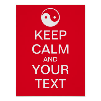 "Create Your Own Yin-Yang ""KEEP CALM"" Poster! Poster"