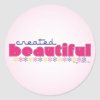 Created Beautiful (by God) button Round Sticker