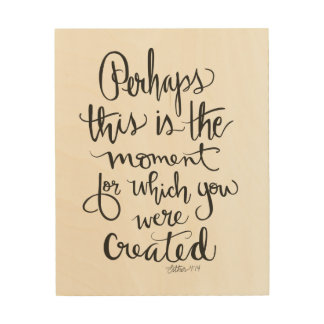 """CREATED FOR THIS MOMENT"" Wood Wall Art"