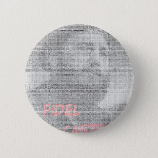Created with the word Fidel Alejandro Castro Ruz. 2 Inch Round Button